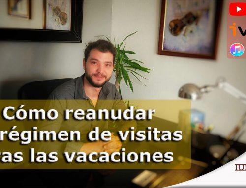 Cómo reanudar el régimen de visitas tras las vacaciones